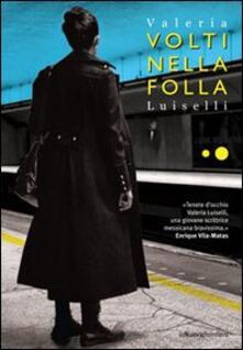 Volti nella folla - Valeria Luiselli - copertina