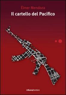 Il cartello del Pacifico - Élmer Mendoza - copertina