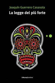 La legge del più forte - R. Schenardi,Joaquín Guerrero Casasola - ebook