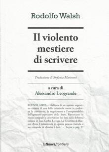 Il violento mestiere di scrivere - Rodolfo Walsh - copertina