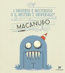 Ascotcamogli.it L' universo è misterioso o il mistero è universale? Macanudo. Vol. 7 Image