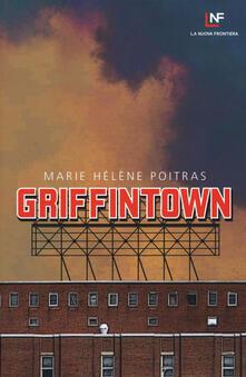 Griffintown - Marie Hélène Poitras - copertina