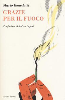Grazie per il fuoco - Mario Benedetti - copertina