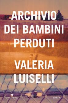 Archivio dei bambini perduti - Valeria Luiselli - copertina