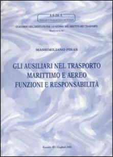 Gli ausiliari nel trasporto marittimo e aereo. Funzioni e responsabilità - Massimiliano Piras - copertina