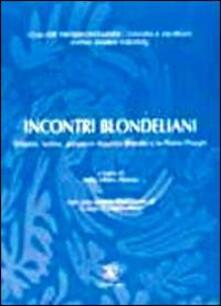 Incontri blondellani. Volontà, norma, azione in Maurice Blondel e in Pietro Piovani - copertina