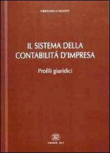 Il sistema della contabilità d'impresa. Profili giuridici