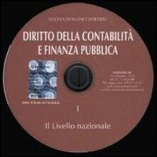 Diritto della contabilità e finanza pubblica. CD-ROM. Vol. 1: Il livello nazionale. - Luca Cadeddu Cavallini - copertina