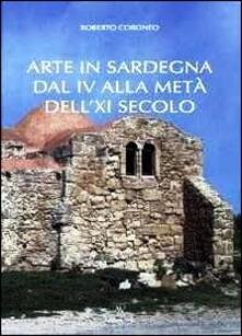 Arte in Sardegna dal IV alla metà del XI secolo - Roberto Coroneo - copertina