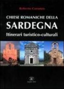 Chiese romaniche della Sardegna. Itinerari turistico-culturali - Roberto Coroneo - copertina