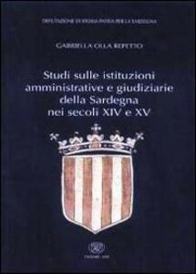 Studi sulle istituzioni amministrative e giudiziarie della Sardegna nei secoli XIV e XV