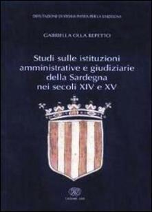 Studi sulle istituzioni amministrative e giudiziarie della Sardegna nei secoli XIV e XV - Gabriella Olla Repetto - copertina