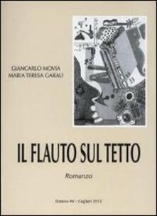 Il flauto sul tetto - Giancarlo Movia,M. Teresa Garau - copertina