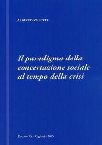 Il paradigma della concertazione sociale al tempo della crisi