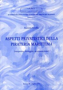 Aspetti privatistici della pirateria marittima - Aurora Crolla - copertina