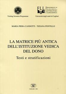 La matrice più antica dell'istituzione vedica del dono. Testi e stratificazioni - Maria Piera Candotti,Tiziana Pontillo - copertina