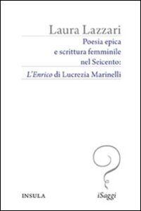 Poesia epica e scrittura femminile nel Seicento. «L'Enrico» di Lucrezia Marinelli