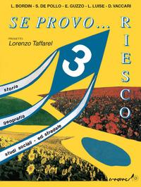 Se provo... Riesco. Quaderno operativo di storia, geografia, studi sociali, educazione stradale. Per la Scuola elementare. Vol. 3