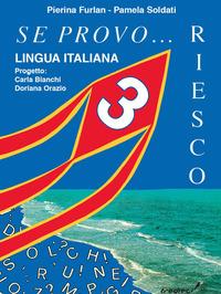 Se provo... Riesco. Quaderno operativo di lingua italiana. Per la Scuola elementare. Vol. 3