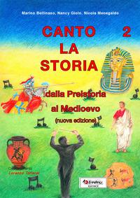 Canto la storia. Dalla preistoria al Medioevo. Con CD Audio. Per la Scuola elementare. Vol. 2 - Bellinaso Marino Giolo Nancy Menegaldo Nicola - wuz.it