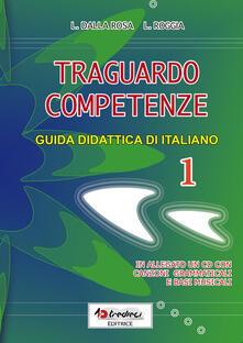 Traguardo competenze. Guida didattica di italiano. Vol. 1.pdf