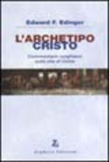 L' archetipo Cristo. Commentario junghiano sulla vita di Cristo - Edward F. Edinger - copertina