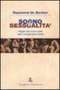Sogno e sessualità. Viaggio alla ricerca delle radici sessuali della mente - De Becker Raymond - wuz.it