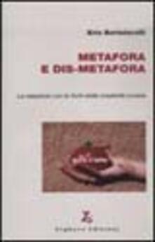 Metafora e dis-metafora. La relazione con le fonti della creatività umana - Erio Bartolacelli - copertina