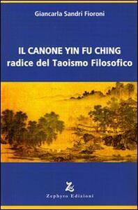 Il canone Yin Fu Ching. Radice del taoismo filosofico