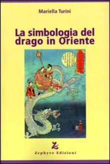 La simbologia del drago in Oriente - Mariella Turini - copertina