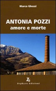 Antonia Pozzi. Amore e morte - Marco Ghezzi - copertina
