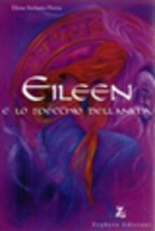 Eileen e lo specchio dell'anima - Elena S. Pietra - copertina