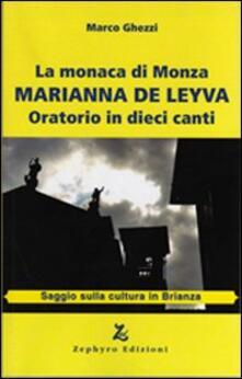 La monaca di Monza. Marianna De Leyva. Oratorio in dieci canti - Marco Ghezzi - copertina