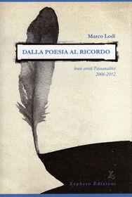 Dalla poesia al ricordo. Brevi scritti psicoanalitici (2006-2012)