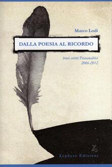 Dalla poesia al ricordo. Brevi scritti psicoanalitici (2006-2012) - Marco Lodi - copertina