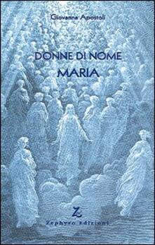 Donne di nome Maria - Giovanna Apostoli - copertina