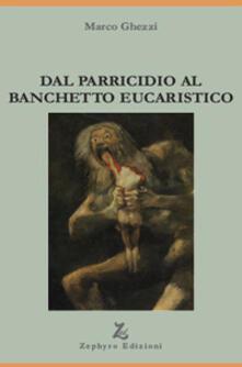 Filippodegasperi.it Dal parricidio al banchetto eucaristico Image