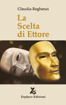 La scelta di Ettore - Claudia Reghenzi - copertina