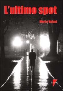 L' ultimo spot - Marco Vajani - copertina