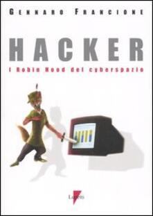 Hacker. I Robin Hood del cyberspazio - Gennaro Francione - copertina