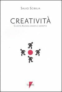 Creatività. Cliente-agenzia, andata e ritorno