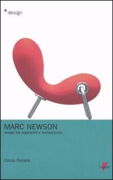 Marc Newson. Design tra organicità e fantascienza - Cinzia Ferrara - copertina