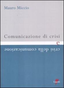 Comunicazione di crisi e crisi della comunicazione - Mauro Miccio - copertina