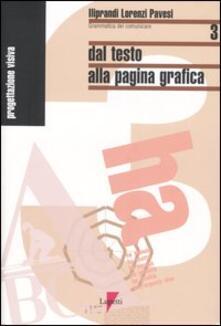 Dal testo alla pagina grafica - Giancarlo Iliprandi,Giorgio Lorenzi,Jacopo Pavesi - copertina