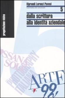Dalla scrittura alla identità aziendale - Giancarlo Iliprandi,Giorgio Lorenzi,Jacopo Pavesi - copertina