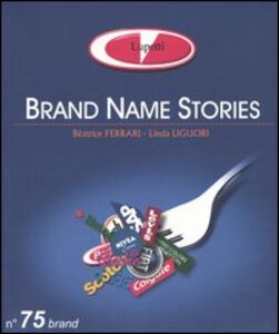 Brand name stories. Ediz. italiana