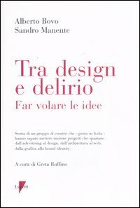 Tra design e delirio. Far volare le idee