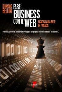 Fare business con il Web. Scacco alla rete in 7 mosse