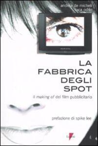 La fabbrica degli spot. Il making of del film pubblicitario