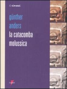 La catacomba molussica - Günther Anders - copertina